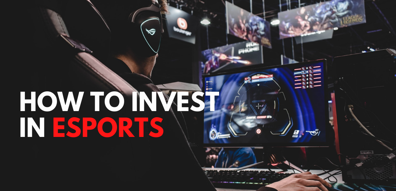 How to Invest in Esports