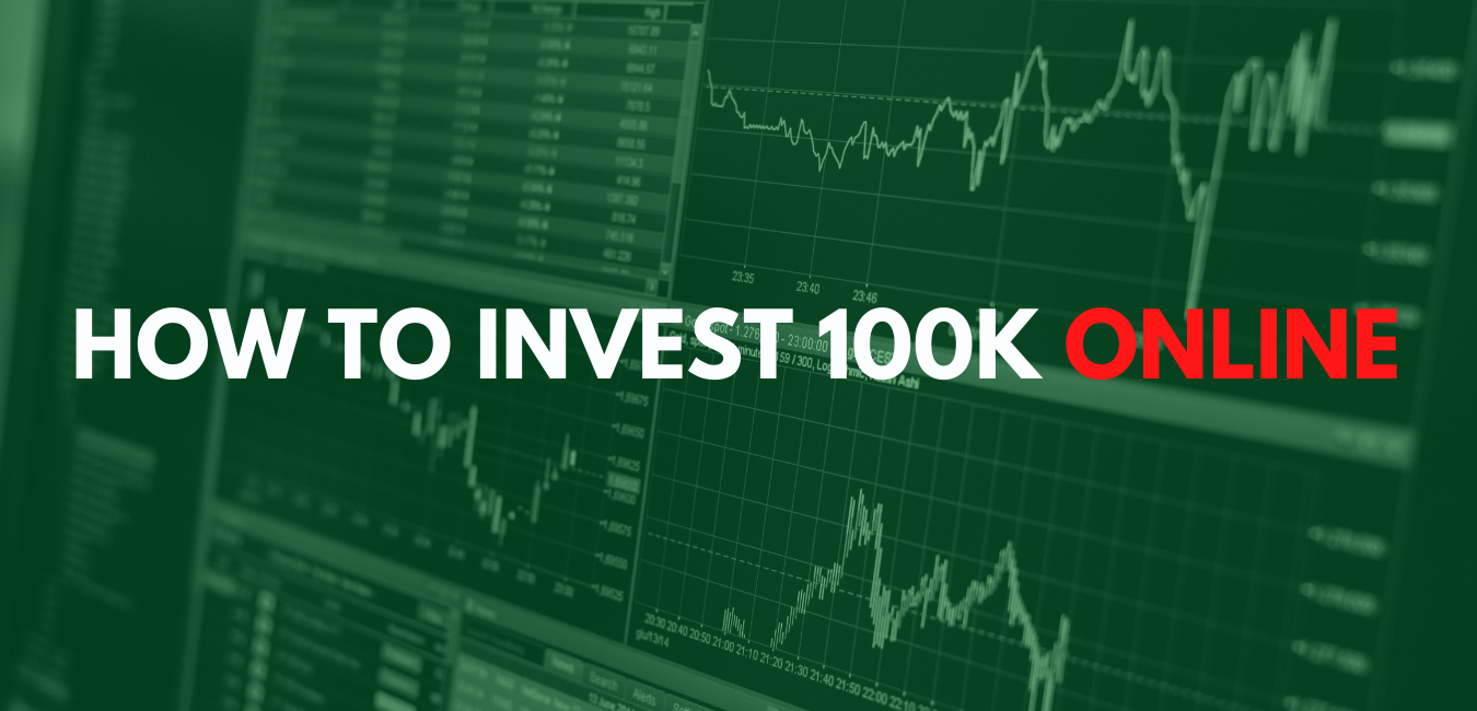 How to Invest 100k Online